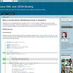 Java XML and JSON Binding: MOXy is the New Default JSON-Binding Provider in GlassFish 4