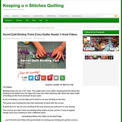 Secret Quilt Binding Tricks Every Quilter Needs! 3 Great Videos - Page 2 of 4 - Keeping u n Stitches Quilting