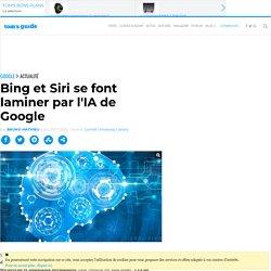 Bing et Siri se font laminer par l'IA de Google
