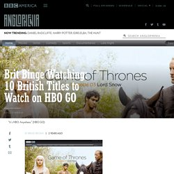 Brit Binge Watching: 10 British Titles to Watch on HBO GO
