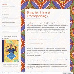 Bingo féministe et «mansplaining» – Genre !