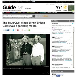 The Thug Club: When Benny Binion's Dallas was a gambling mecca