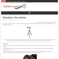 Binoculares – Uso y eleccion