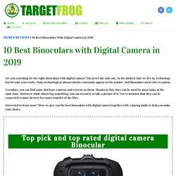 10 Best Binoculars with Digital Camera in 2019