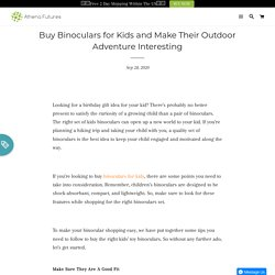 Buy Binoculars for Kids and Make Their Outdoor Adventure Interesting – Athena Futures Inc.