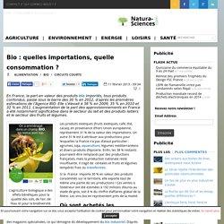 NATURE SCIENCES 12/10/13 Bio : quelles importations, quelle consommation ?