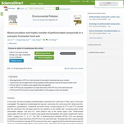 Environmental Pollution Volume 184, January 2014, Bioaccumulation and trophic transfer of perfluorinated compounds in a eutrophic freshwater food web