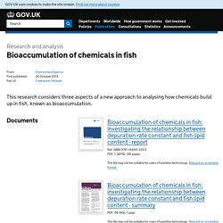 ENVIRONMENT AGENCY (UK) 24/10/14 Research and analysis - Bioaccumulation of chemicals in fish
