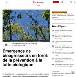 REVUE FORESTIERE FRANCAISE 18/11/19 Émergence de bioagresseurs en forêt: de la prévention à la lutte biologique