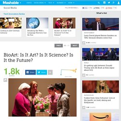 BioArt: Is It Art? Is It Science? Is It the Future?