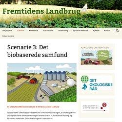 Scenarie 3: Det biobaserede samfund