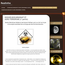 DOSSIER:BIOCARBURANT ET AGRO-TERRORISME (1°partie)