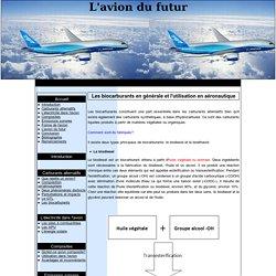 Les biocarburants en générale et l'utilisation en aéronautique