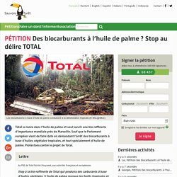 Des biocarburants à l'huile de palme? Stop au délire TOTAL