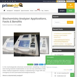 Biochemistry Analyzer: Know Its Applications, Facts & Benefits