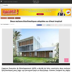 Deux maisons bioclimatiques adaptées au climat tropical
