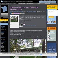 Extension des locaux du centre IGN Sud-Ouest (33) - Saint-Médard-en-Jalles