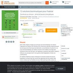 12 solutions bioclimatiques pour l'habitat - Christophe...