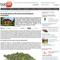 Un projet pilote de 35 maisons bioclimatiques innovantes : 02-04-2014