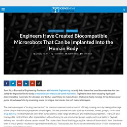 Engineers Have Created Biocompatible Microrobots That Can be Implanted Into the Human Body