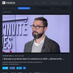 « Biocoop va se lancer dans l'e-commerce en 2019 », déclare le DG Orion Porta