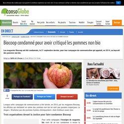 CONSOGLOBE 13/10/16 Biocoop condamné pour avoir critiqué les pommes non bio