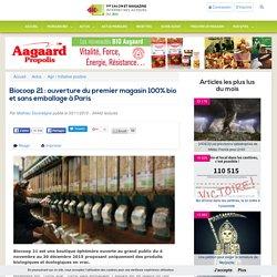 Biocoop 21 : ouverture du premier magasin 100% bio et sans emballage à Paris