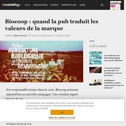 Biocoop : quand la pub traduit les valeurs de la marque