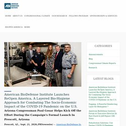 American BioDefense Institute Launches ReOpen America, A Layered Bio-Hygiene Approach for Combating The Socio-Economic Impact of the COVID-19 Pandemic on the U.S.
