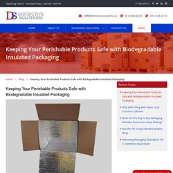 Keeping Your Perishable Products Safe with Biodegradable Insulated Packaging