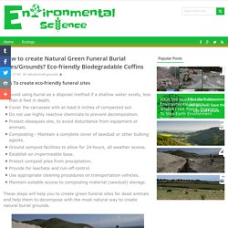 How to create Natural Green Funeral Burial Sites/Grounds? Eco-friendly Biodegradable Coffins - Environmental Science Studies - Issues, Affects, Causes