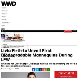 Livia Firth to Unveil First Biodegradable Mannequins During LFW – WWD