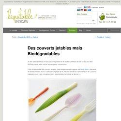 Des couverts jetables mais Biodégradables