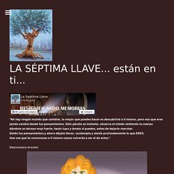 BIODESCODIFICACIÓN - SANACIÓN - LA SÉPTIMA LLAVE...TU