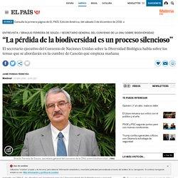 """""""La pérdida de la biodiversidad es un proceso silencioso"""""""