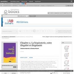 Les marchés de la biodiversité - Chapitre 3. La biopiraterie, entre illégalité et illégitimité - IRD Éditions