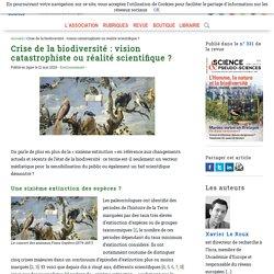 Crise de la biodiversité: vision catastrophiste ou réalité scientifique?