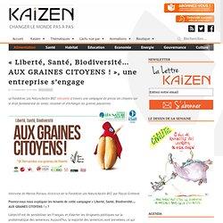 « Liberté, Santé, Biodiversité… AUX GRAINES CITOYENS ! », une entreprise s'engage