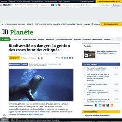 Biodiversité en danger: la gestion des zones humides critiquée