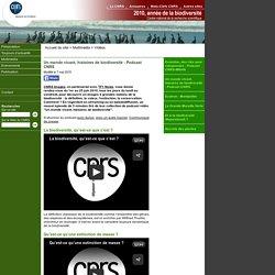 Biodiversité 2010 - CNRS - Un monde vivant, histoires de biodiversité - Podcast CNRS