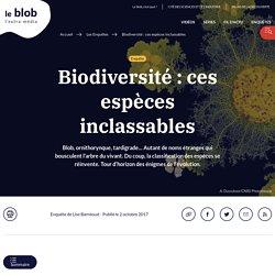 Biodiversité: ces espèces inclassables