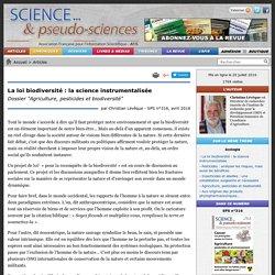 """La loi biodiversité : la science instrumentalisée - Dossier """"Agriculture, pesticides et biodiversité"""""""