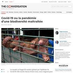 Covid-19 ou la pandémie d'unebiodiversité maltraitée
