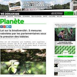 Loi sur la biodiversité : 5 mesures rabotées par les parlementaires sous la pression des lobbies