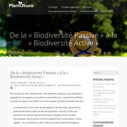 De la « Biodiversité Passive » à la « Biodiversité Active » - PlantOburo