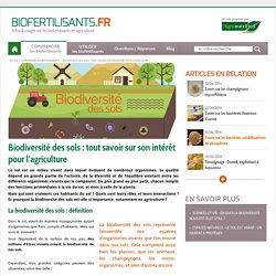 Biodiversité des sols : tout savoir sur son intérêt pour l'agricultureBiofertilisants.fr