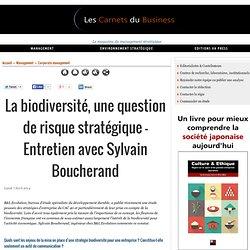La biodiversité, une question de risque stratégique - Entretien avec Sylvain Boucherand