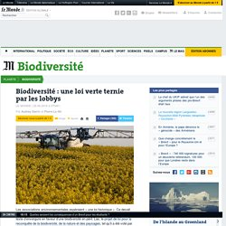 Biodiversité: une loi verte ternie par les lobbys