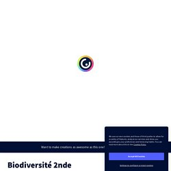 Biodiversité 2nde by virgallet on Genial.ly