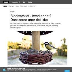 Biodiversitet - hvad er det? Danskerne aner det ikke